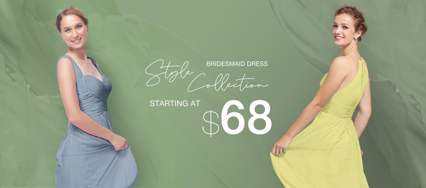 BRIDESMAIDS starting at 68